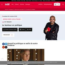 Le bonheur en politique France Inter 28 octobre 2016