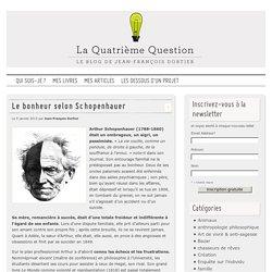 La quatrième question Le bonheur selon Schopenhauer