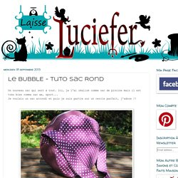 Tuto Sac Bubble (rond)
