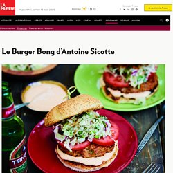 Le Burger Bong d'Antoine Sicotte