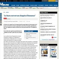 """""""Le burn out est un chagrin d'honneur"""""""