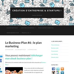Le Business-Plan #6 : le plan marketing