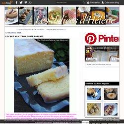 LE CAKE AU CITRON JUSTE PARFAIT