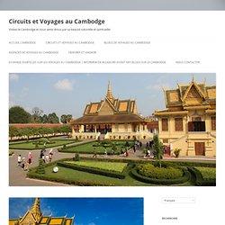 Le Cambodge : un pays à visiter pendant toute l'année …