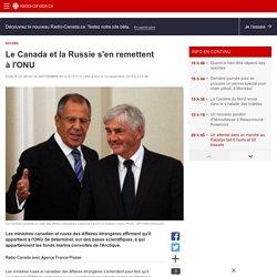 Le Canada et la Russie s'en remettent à l'ONU