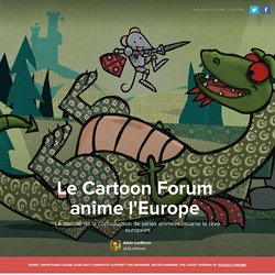 "Le Cartoon Forum anime l""Europe"