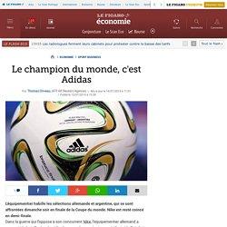 Le champion du monde, c'est Adidas