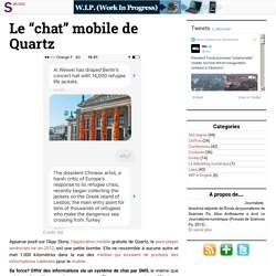 "Le ""chat"" mobile de Quartz"