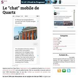 """Le """"chat"""" mobile de Quartz"""