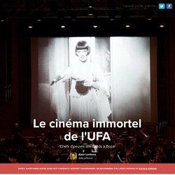 """Le cinéma immortel de l""""UFA"""
