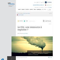 Le CO2, une ressource à exploiter