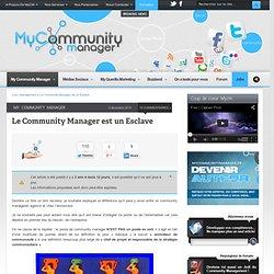 Le Community Manager est un Esclave