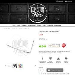 le Comptoir du flex - Easyflex PU