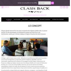 Le concept - CLASH BACK