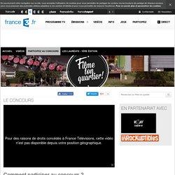 Participez - Le concours filme ton quartier - Filme ton quartier