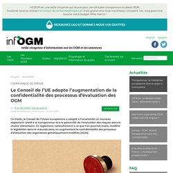Le Conseil de l'UE adopte l'augmentation de la confidentialité des processus d'évaluation des OGM