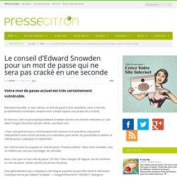 Le conseil de Snowden pour un bon mot de passe