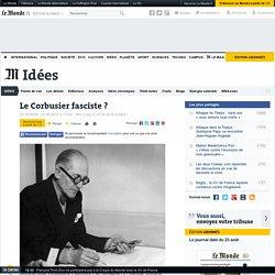 Le Corbusier fasciste?