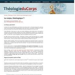 Le corps, théologique ?