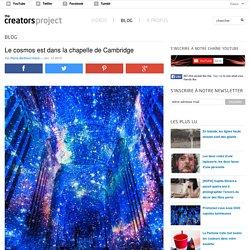 Le cosmos est dans la chapelle de Cambridge