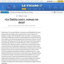 «Le Dahlia noir», roman en deuil