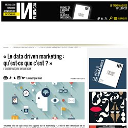 « Le data-driven marketing : qu'est-ce que c'est ? »