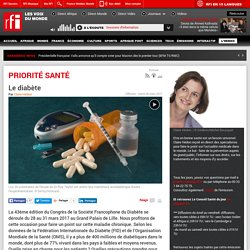 RFI 28/03/17 PRIORITE SANTE - Le diabète.