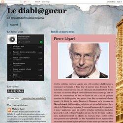 Le diabl@gueur: Pierre Légaré