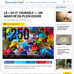 Le « Do it yourself » : un marché en plein essor