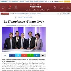 Le Figaro lance «Figaro Live»