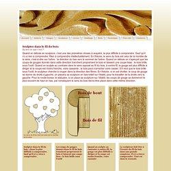 Le fil du bois du sculpteur