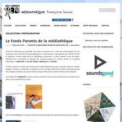 Le fonds Parents de la médiathèque Saint Lazare