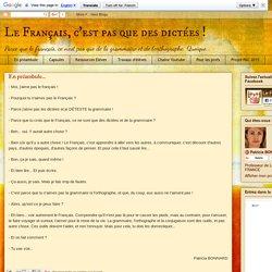 Le Français, c'est pas que des dictées !: En préambule...