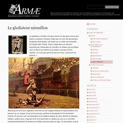 Le gladiateur mirmillon