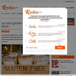 Le sans gluten : attention aux abus !