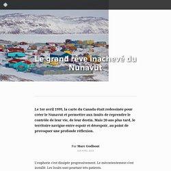 Le grand rêve inachevé du Nunavut