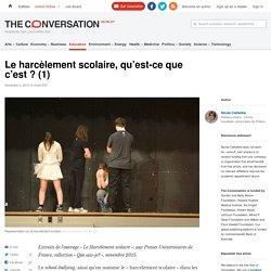 Le harcèlement scolaire, qu'est-ce que c'est ? (1)