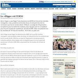 Le «Higgs» est CERNé