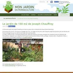 Le jardin de 150 m2 de Joseph Chauffrey - monjardinenpermaculture.fr