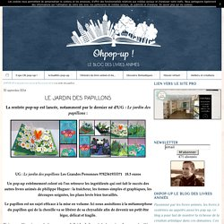 Le jardin des papillons / Article du blog Oh pop-up