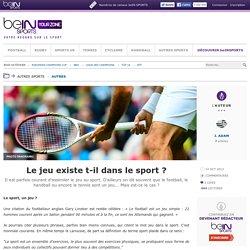 Le jeu existe t-il dans le sport ?