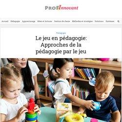 Le jeu en pédagogie: Approches de la pédagogie par le jeu