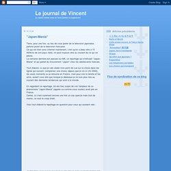 """Le journal de Vincent: """"Japan-Mania"""""""