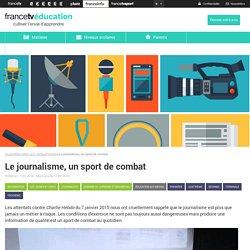 Le journalisme, un sport de combat