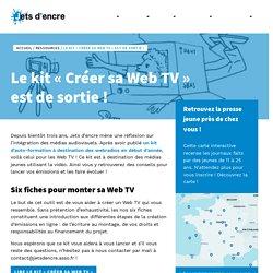 """Le kit """"Créer sa Web TV"""" est de sortie ! - Jets d'encre"""