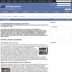 Le Learning Centre n'est plus, vive le 3C ?
