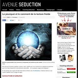 Le pourquoi et le comment de la lecture froide - Coaching Séduction Paris