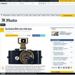 LE MONDE CULTURE 07/11/15 - Le Leica fête ses 100 ans
