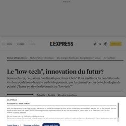 """Le """"low-tech"""", innovation du futur?"""