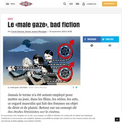 (1) Le «male gaze», bad fiction